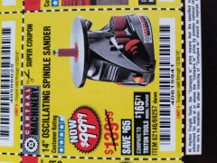 "Harbor Freight Coupon 14"" OSCILLATING SPINDLE SANDER Lot No. 69257/95088/62146 Expired: 12/30/18 - $99.99"