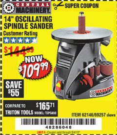"Harbor Freight Coupon 14"" OSCILLATING SPINDLE SANDER Lot No. 69257/95088/62146 Expired: 5/4/19 - $109.99"