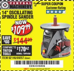 "Harbor Freight Coupon 14"" OSCILLATING SPINDLE SANDER Lot No. 69257/95088/62146 Expired: 9/3/19 - $109.99"