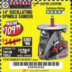 "Harbor Freight Coupon 14"" OSCILLATING SPINDLE SANDER Lot No. 69257/95088/62146 Expired: 8/9/19 - $109.99"
