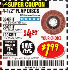"Harbor Freight Coupon 4.5"" FLAP DISCS Lot No. 67639/61500/69602/67637/69604 Expired: 7/31/19 - $1.99"