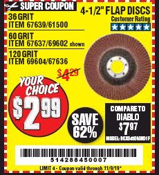 "Harbor Freight Coupon 4.5"" FLAP DISCS Lot No. 67639/61500/69602/67637/69604 Expired: 11/9/19 - $2.99"