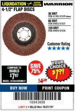 "Harbor Freight Coupon 4.5"" FLAP DISCS Lot No. 67639/61500/69602/67637/69604 Expired: 10/31/19 - $1.99"