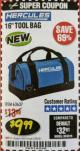 Harbor Freight Coupon HERCULES 16 IN. TOOL BAG Lot No. 63637 Expired: 2/28/18 - $9.99