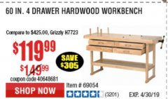 "Harbor Freight Coupon 60"", 4 DRAWER HARDWOOD WORKBENCH Lot No. 63395/93454/69054/62603 Expired: 4/30/19 - $119.99"