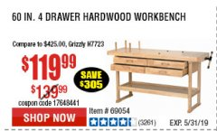 "Harbor Freight Coupon 60"", 4 DRAWER HARDWOOD WORKBENCH Lot No. 63395/93454/69054/62603 EXPIRES: 5/31/19 - $119.99"