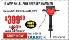 Harbor Freight Coupon BAUER 15 AMP 70 LB. PRO BREAKER HAMMER Lot No. 63439/63436/64608 Expired: 8/31/18 - $399.99
