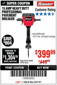 Harbor Freight Coupon BAUER 15 AMP 70 LB. PRO BREAKER HAMMER Lot No. 63439/63436/64608 Expired: 5/27/19 - $399.99