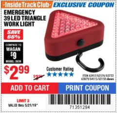 Harbor Freight Coupon EMERGENCY 39 LED TRIANGLE WORK LIGHT Lot No. 64115/62417/62574/63722/63879/62158 EXPIRES: 5/21/19 - $2.99