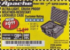 Harbor Freight Coupon APACHE 1800 WEATHERPROOF PROTECTIVE CASE Lot No. 64550/63518 Valid Thru: 10/30/19 - $9.99