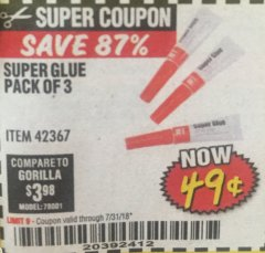 Harbor Freight Coupon SUPER GLUE PACK OF 3 Lot No. 42367 Expired: 7/31/18 - $0.49