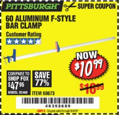 "Harbor Freight Coupon 60"" ALUMINIUM F-STYLE BAR CLAMP Lot No. 60673 Expired: 5/4/19 - $10.99"