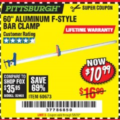 "Harbor Freight Coupon 60"" ALUMINIUM F-STYLE BAR CLAMP Lot No. 60673 EXPIRES: 6/30/20 - $10.99"
