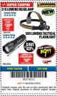 Harbor Freight Coupon 588 LUMEN TACTICAL FLASHLIGHT Lot No. 63934 Expired: 3/18/18 - $9.99