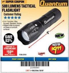 Harbor Freight Coupon 588 LUMEN TACTICAL FLASHLIGHT Lot No. 63934 Expired: 7/8/18 - $9.99