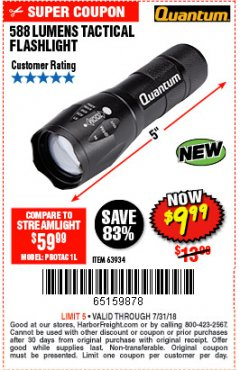 Harbor Freight Coupon 588 LUMEN TACTICAL FLASHLIGHT Lot No. 63934 Expired: 7/31/18 - $9.99