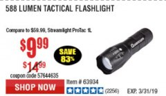 Harbor Freight Coupon 588 LUMEN TACTICAL FLASHLIGHT Lot No. 63934 Expired: 3/31/19 - $9.99