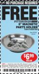 "Harbor Freight FREE Coupon 6"" MAGNETIC PARTS HOLDER Lot No. 659/61428/62512/97825 Expired: 3/1/15 - NPR"