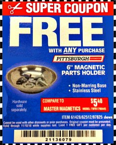 "Harbor Freight FREE Coupon 6"" MAGNETIC PARTS HOLDER Lot No. 659/61428/62512/97825 Expired: 11/18/18 - FWP"