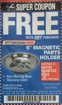 "Harbor Freight FREE Coupon 6"" MAGNETIC PARTS HOLDER Lot No. 659/61428/62512/97825 Expired: 4/6/19 - FWP"