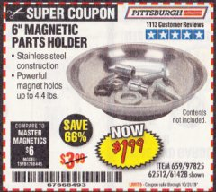 "Harbor Freight Coupon 6"" MAGNETIC PARTS HOLDER Lot No. 659/61428/62512/97825 Expired: 10/31/19 - $1.99"