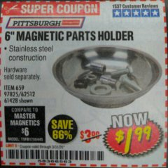 "Harbor Freight Coupon 6"" MAGNETIC PARTS HOLDER Lot No. 659/61428/62512/97825 Expired: 3/31/20 - $1.99"