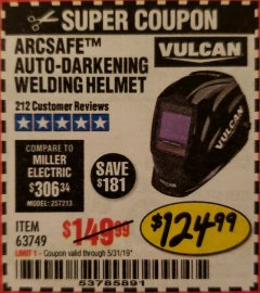 Harbor Freight Coupon VULCAN ARCSAFE AUTO-DARKENING WELDING HELMET Lot No. 63749 EXPIRES: 5/31/19 - $124.99