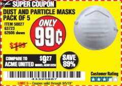 Harbor Freight Coupon DUST AND PARTICLE MASK 5 PACK Lot No. 62606/63723/50027 Valid Thru: 9/5/19 - $0.99