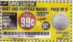 Harbor Freight Coupon DUST AND PARTICLE MASK 5 PACK Lot No. 62606/63723/50027 Valid Thru: 10/2/19 - $0.99
