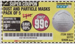 Harbor Freight Coupon DUST AND PARTICLE MASK 5 PACK Lot No. 62606/63723/50027 Valid Thru: 11/7/19 - $0.99