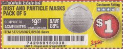 Harbor Freight Coupon DUST AND PARTICLE MASK 5 PACK Lot No. 62606/63723/50027 Valid Thru: 9/28/19 - $1