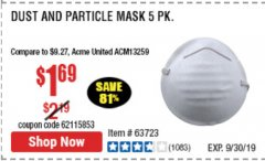 Harbor Freight Coupon DUST AND PARTICLE MASK 5 PACK Lot No. 62606/63723/50027 Valid Thru: 1/9/20 - $1.69