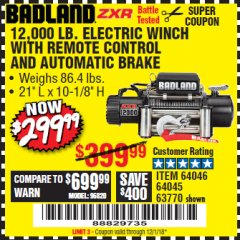 Harbor Freight Coupon BADLAND ZXR12000 12000 LB. OFF-ROAD VEHICLE ELECTRIC WINCH WITH AUTOMATIC LOAD-HOLDING BRAKE Lot No. 64045/64046/63770 Expired: 12/1/18 - $299.99