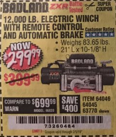 Harbor Freight Coupon BADLAND ZXR12000 12000 LB. OFF-ROAD VEHICLE ELECTRIC WINCH WITH AUTOMATIC LOAD-HOLDING BRAKE Lot No. 64045/64046/63770 Expired: 2/5/19 - $299.99