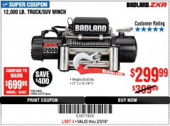 Harbor Freight Coupon BADLAND ZXR12000 12000 LB. OFF-ROAD VEHICLE ELECTRIC WINCH WITH AUTOMATIC LOAD-HOLDING BRAKE Lot No. 64045/64046/63770 Expired: 2/3/19 - $299.99