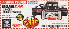 Harbor Freight Coupon BADLAND ZXR12000 12000 LB. OFF-ROAD VEHICLE ELECTRIC WINCH WITH AUTOMATIC LOAD-HOLDING BRAKE Lot No. 64045/64046/63770 Expired: 2/28/19 - $299.99