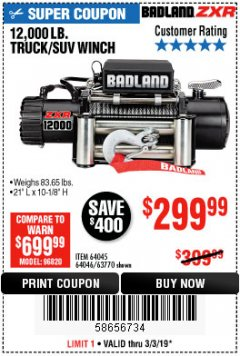 Harbor Freight Coupon BADLAND ZXR12000 12000 LB. OFF-ROAD VEHICLE ELECTRIC WINCH WITH AUTOMATIC LOAD-HOLDING BRAKE Lot No. 64045/64046/63770 Expired: 3/3/19 - $299.99