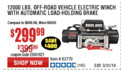 Harbor Freight Coupon BADLAND ZXR12000 12000 LB. OFF-ROAD VEHICLE ELECTRIC WINCH WITH AUTOMATIC LOAD-HOLDING BRAKE Lot No. 64045/64046/63770 Expired: 3/31/19 - $299.99