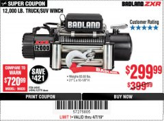 Harbor Freight Coupon BADLAND ZXR12000 12000 LB. OFF-ROAD VEHICLE ELECTRIC WINCH WITH AUTOMATIC LOAD-HOLDING BRAKE Lot No. 64045/64046/63770 Expired: 4/7/19 - $299.99