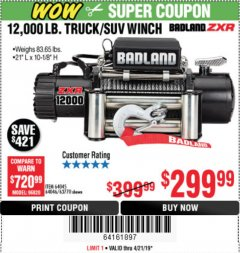Harbor Freight Coupon BADLAND ZXR12000 12000 LB. OFF-ROAD VEHICLE ELECTRIC WINCH WITH AUTOMATIC LOAD-HOLDING BRAKE Lot No. 64045/64046/63770 Expired: 4/21/19 - $299.99