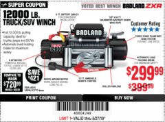 Harbor Freight Coupon BADLAND ZXR12000 12000 LB. OFF-ROAD VEHICLE ELECTRIC WINCH WITH AUTOMATIC LOAD-HOLDING BRAKE Lot No. 64045/64046/63770 Expired: 5/27/19 - $299.99