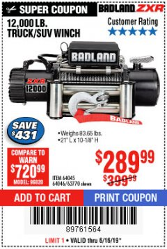 Harbor Freight Coupon BADLAND ZXR12000 12000 LB. OFF-ROAD VEHICLE ELECTRIC WINCH WITH AUTOMATIC LOAD-HOLDING BRAKE Lot No. 64045/64046/63770 Expired: 6/16/19 - $289.99