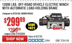 Harbor Freight Coupon BADLAND ZXR12000 12000 LB. OFF-ROAD VEHICLE ELECTRIC WINCH WITH AUTOMATIC LOAD-HOLDING BRAKE Lot No. 64045/64046/63770 Expired: 7/7/19 - $299.99