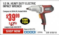 "Harbor Freight Coupon 1/2"" ELECTRIC IMPACT WRENCH Lot No. 69606/61173/68099 Expired: 9/30/18 - $39.99"