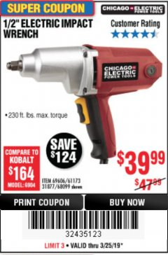 "Harbor Freight Coupon 1/2"" ELECTRIC IMPACT WRENCH Lot No. 69606/61173/68099 Expired: 3/25/19 - $39.99"