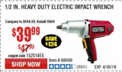 "Harbor Freight Coupon 1/2"" ELECTRIC IMPACT WRENCH Lot No. 69606/61173/68099 Valid Thru: 4/30/19 - $39.99"