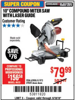 "Harbor Freight Coupon 10"" COMPOUND MITER SAW WITH LASER GUIDE Lot No. 61973/63900/69683 Expired: 6/18/18 - $79.99"