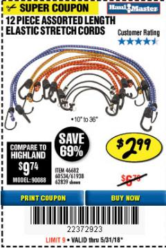 Harbor Freight Coupon 12 PIECE ASSORTED LENGTH ELASTIC STRETCH CORDS Lot No. 46682/61938/62839/56890/60534 Expired: 5/31/18 - $2.99