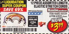 Harbor Freight Coupon 12 PIECE ASSORTED LENGTH ELASTIC STRETCH CORDS Lot No. 46682/60534/61938/62839 EXPIRES: 5/31/19 - $3.99