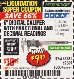 "Harbor Freight Coupon 6"" DIGITAL CALIPER WITH FRACTIONAL AND DECIMAL READINGS Lot No. 63731/62569/68304 EXPIRES: 5/31/19 - $9.99"